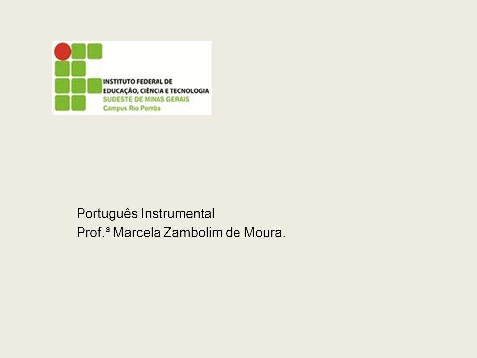Português Instrumental Prof.ª Marcela Zambolim de Moura.