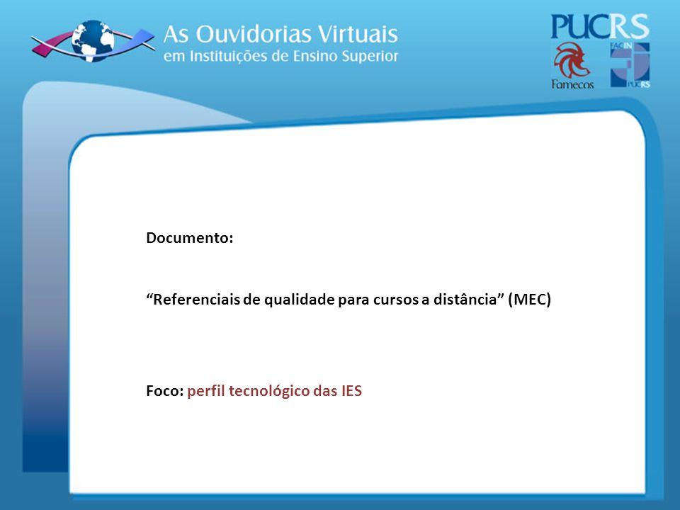 Documento: Referenciais de qualidade para cursos a distância (MEC) Foco: perfil tecnológico das IES.