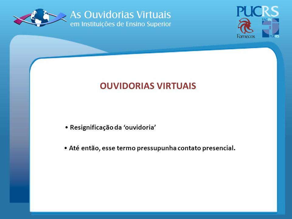 OUVIDORIAS VIRTUAIS Resignificação da 'ouvidoria'