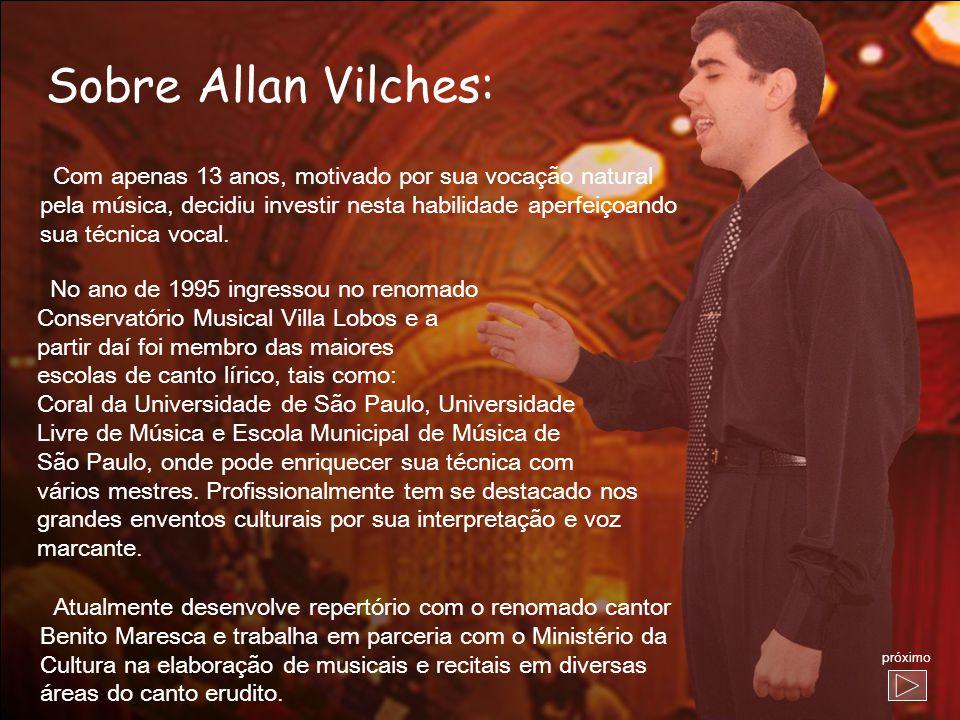 Sobre Allan Vilches: Com apenas 13 anos, motivado por sua vocação natural. pela música, decidiu investir nesta habilidade aperfeiçoando.