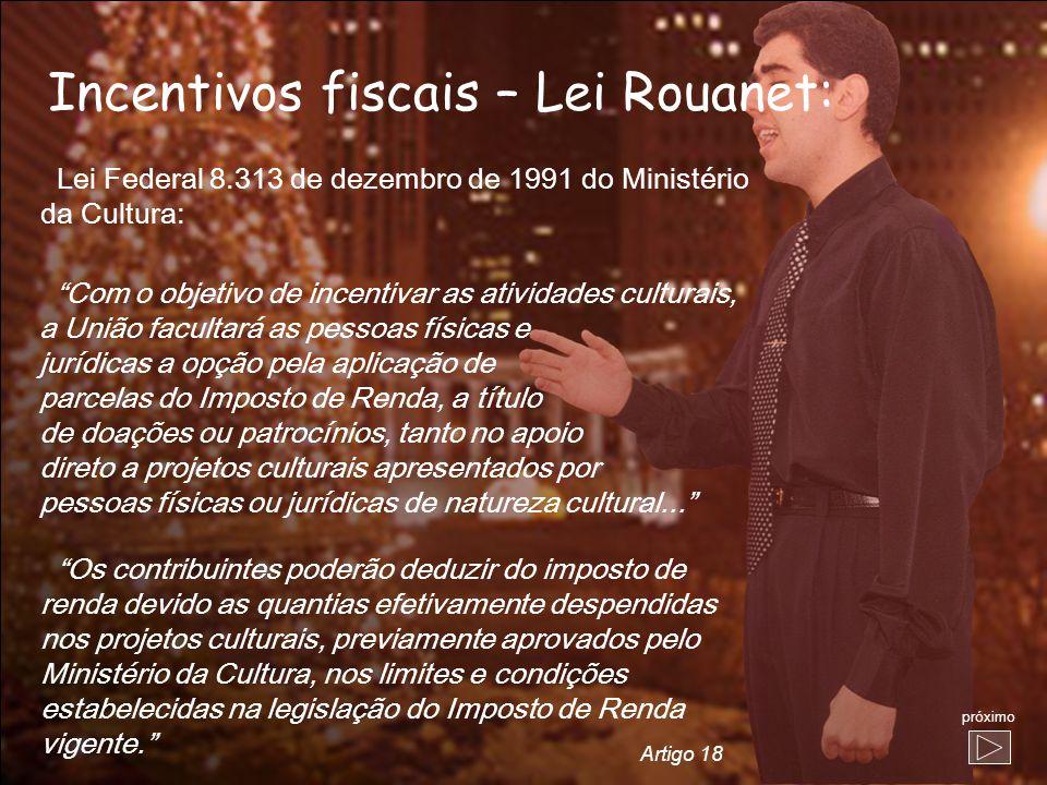 Incentivos fiscais – Lei Rouanet: