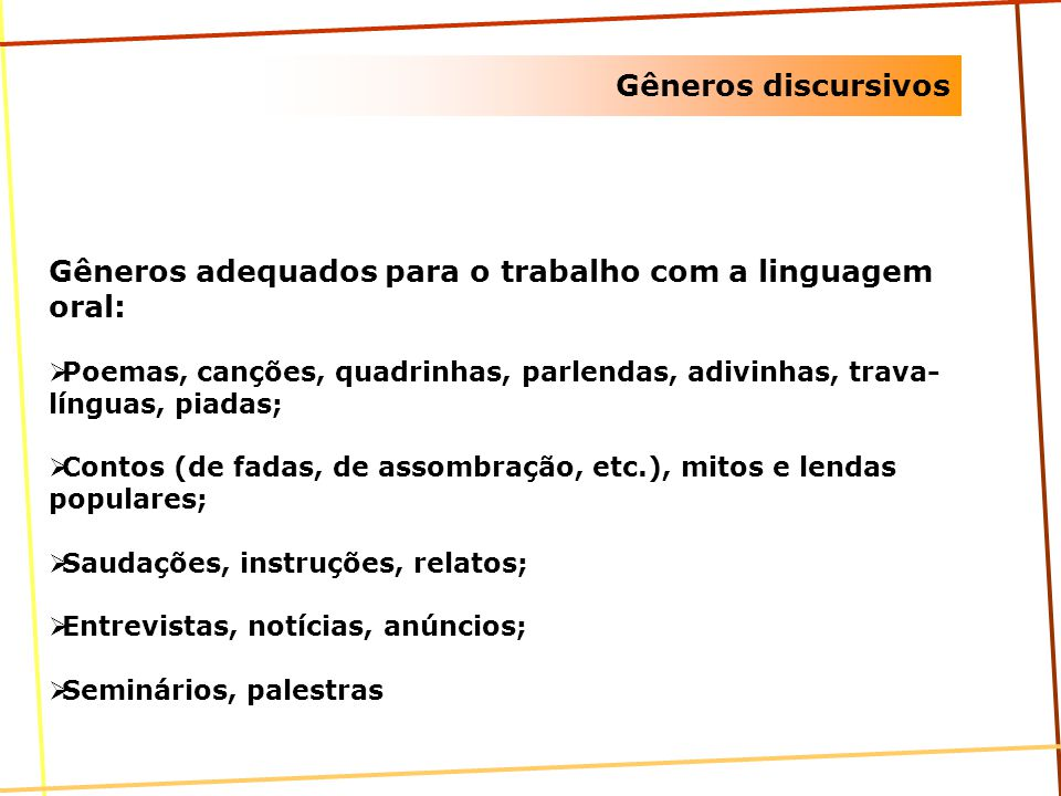 Gêneros adequados para o trabalho com a linguagem oral: