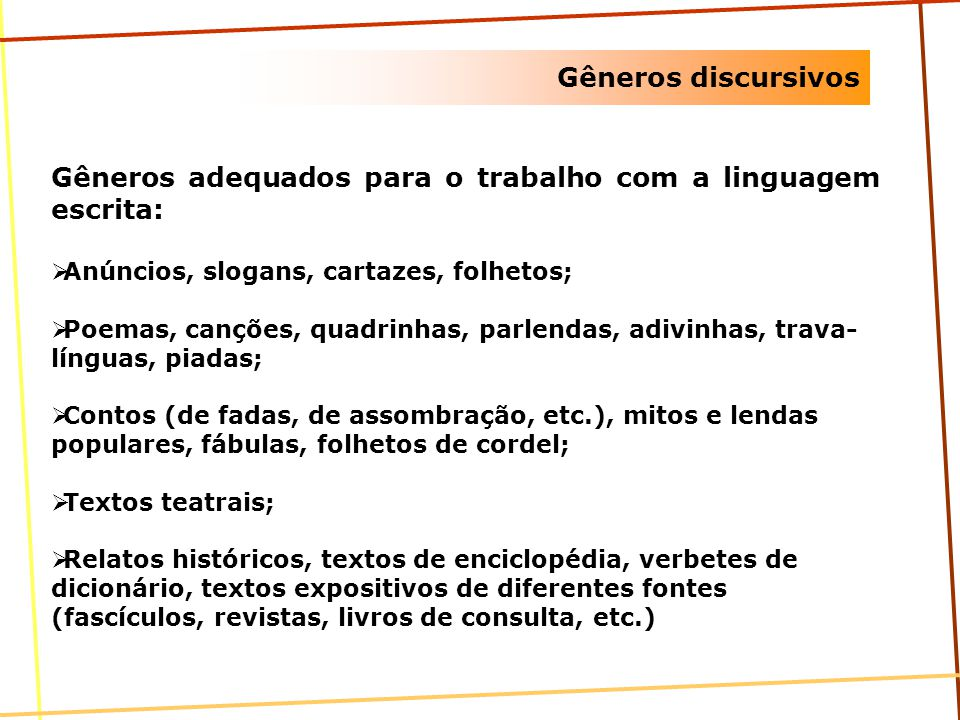 Gêneros adequados para o trabalho com a linguagem escrita: