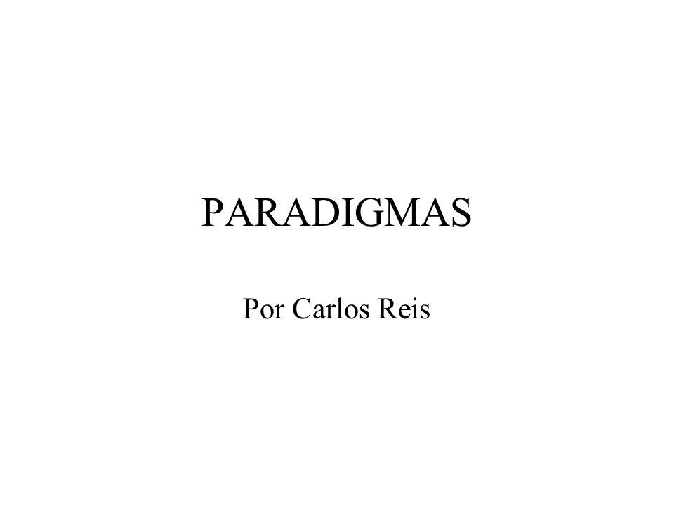 PARADIGMAS Por Carlos Reis