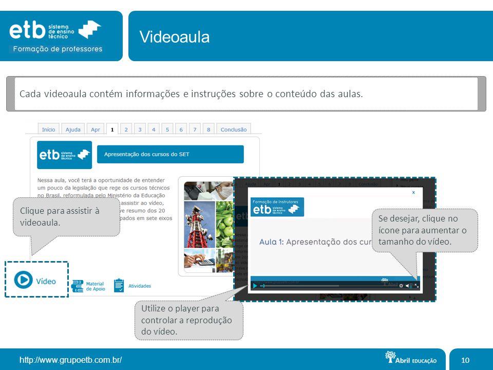 Videoaula Cada videoaula contém informações e instruções sobre o conteúdo das aulas. Clique para assistir à videoaula.