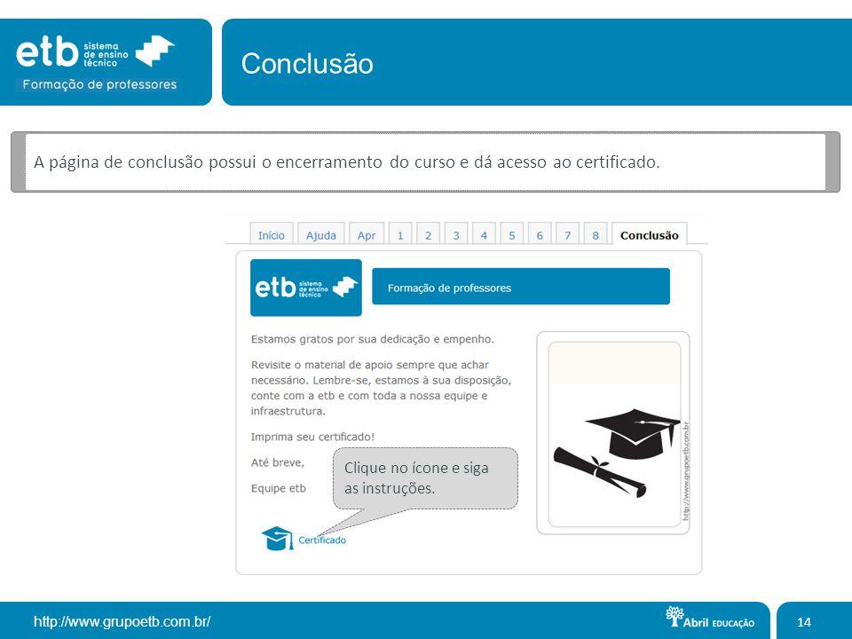 Conclusão A página de conclusão possui o encerramento do curso e dá acesso ao certificado.