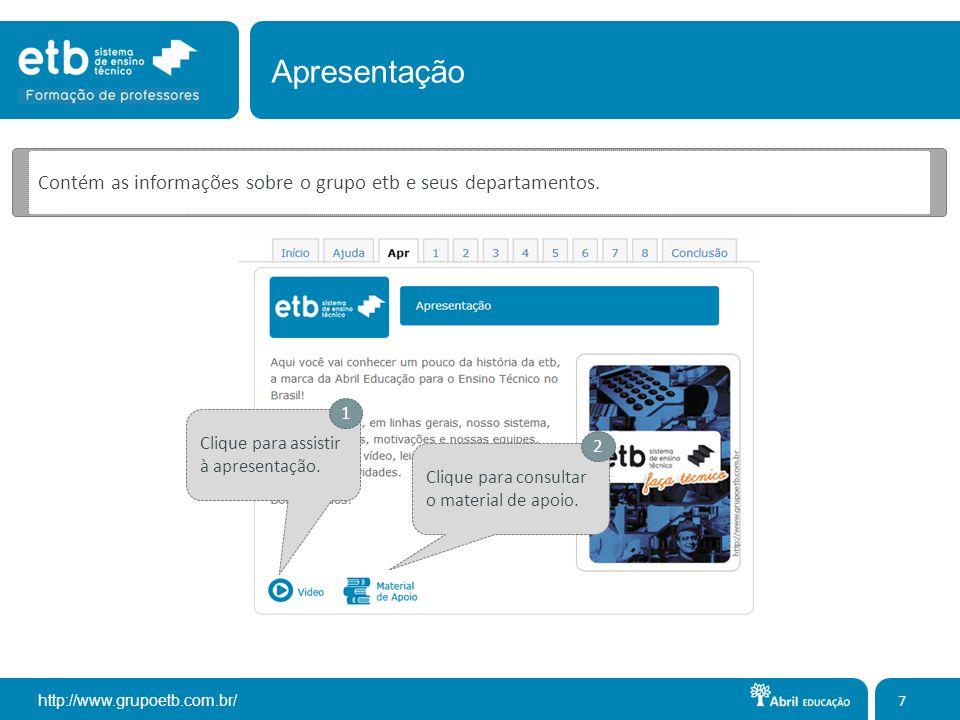 Apresentação Contém as informações sobre o grupo etb e seus departamentos. 1. Clique para assistir à apresentação.