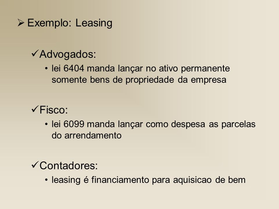 Exemplo: Leasing Advogados: Fisco: Contadores: