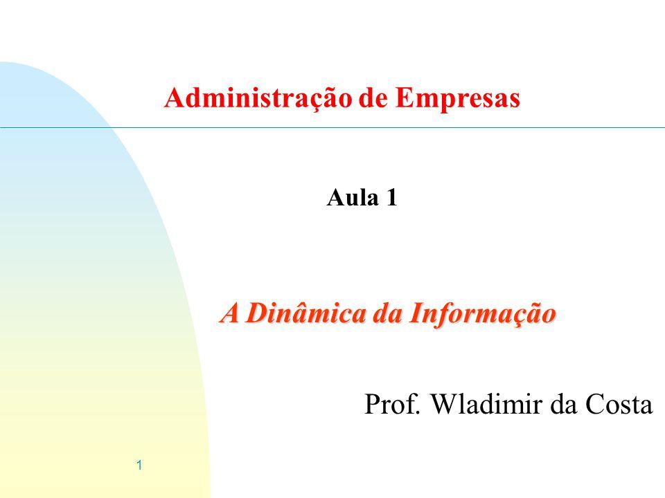 Administração de Empresas A Dinâmica da Informação