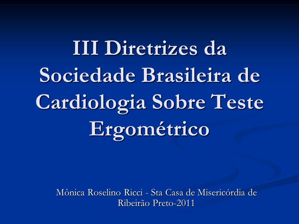 III Diretrizes da Sociedade Brasileira de Cardiologia Sobre Teste Ergométrico