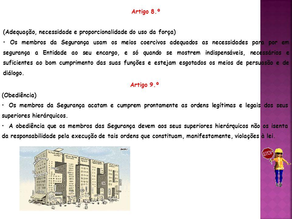 Artigo 8.º (Adequação, necessidade e proporcionalidade do uso da força)