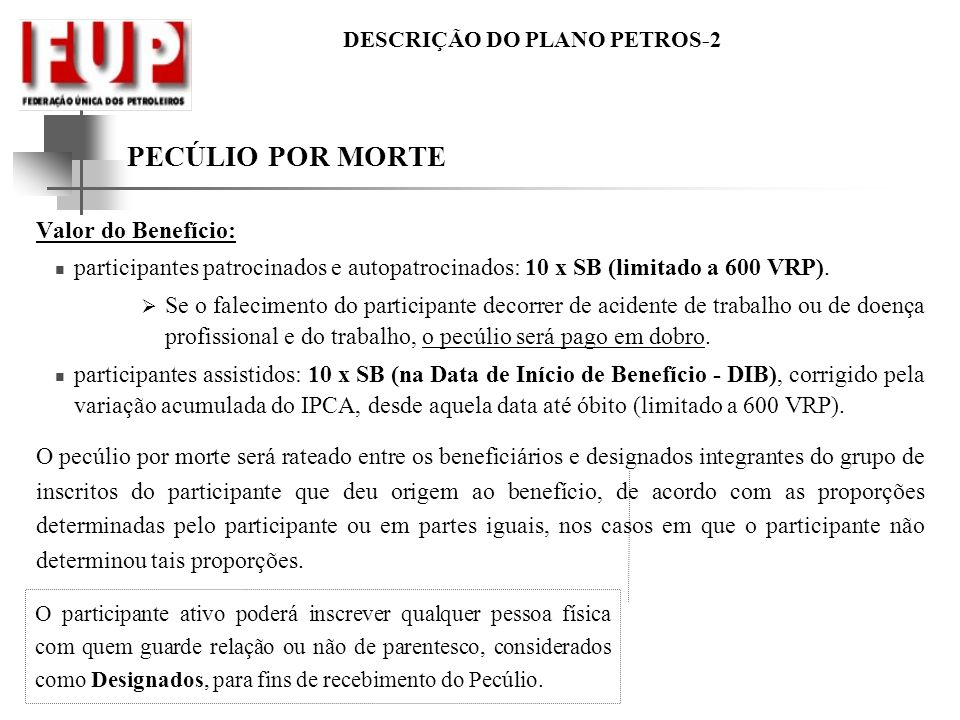 PECÚLIO POR MORTE Valor do Benefício: