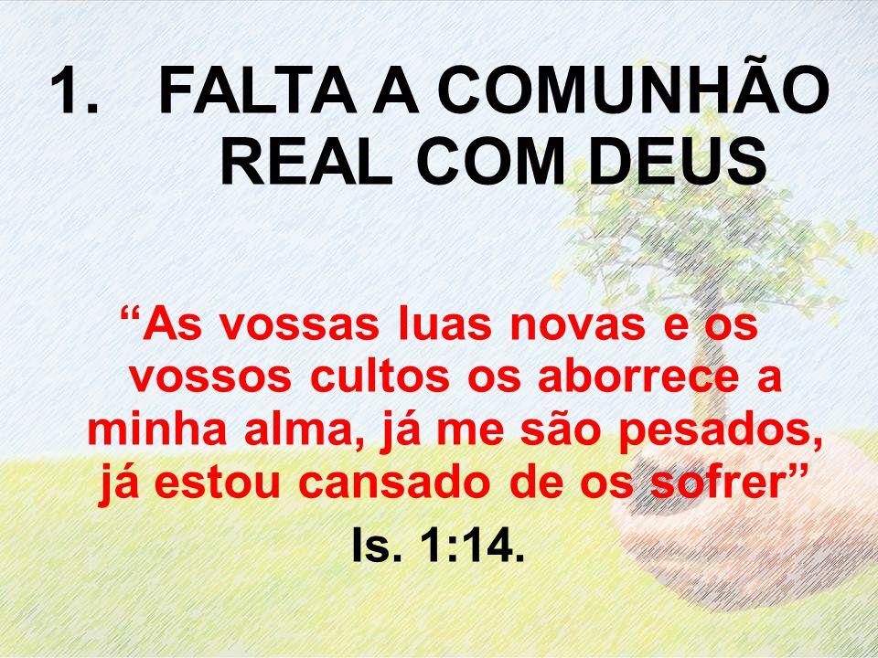 FALTA A COMUNHÃO REAL COM DEUS