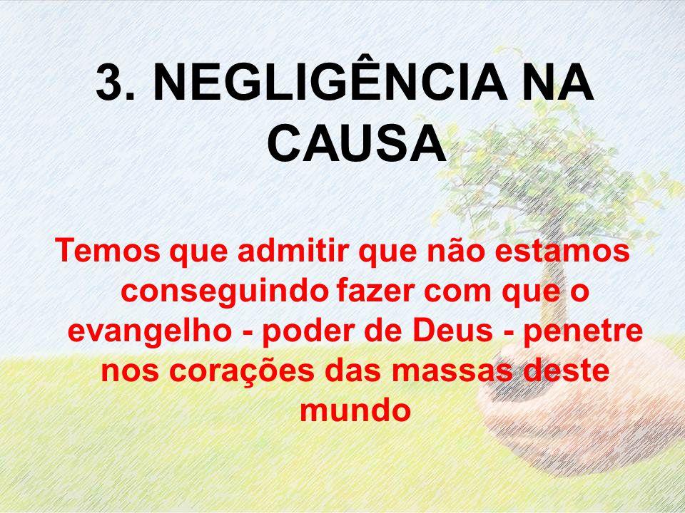 3. NEGLIGÊNCIA NA CAUSA