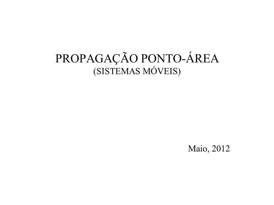 PROPAGAÇÃO PONTO-ÁREA (SISTEMAS MÓVEIS)