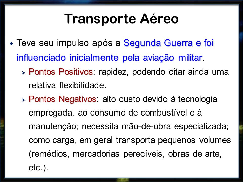 Transporte Aéreo Teve seu impulso após a Segunda Guerra e foi influenciado inicialmente pela aviação militar.
