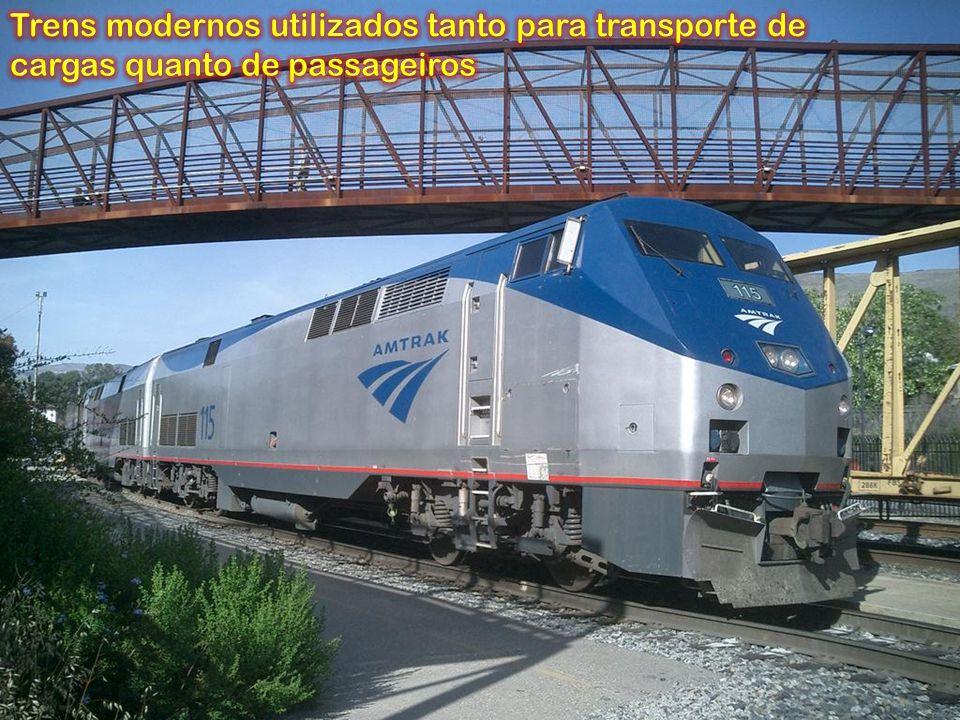 Trens modernos utilizados tanto para transporte de cargas quanto de passageiros