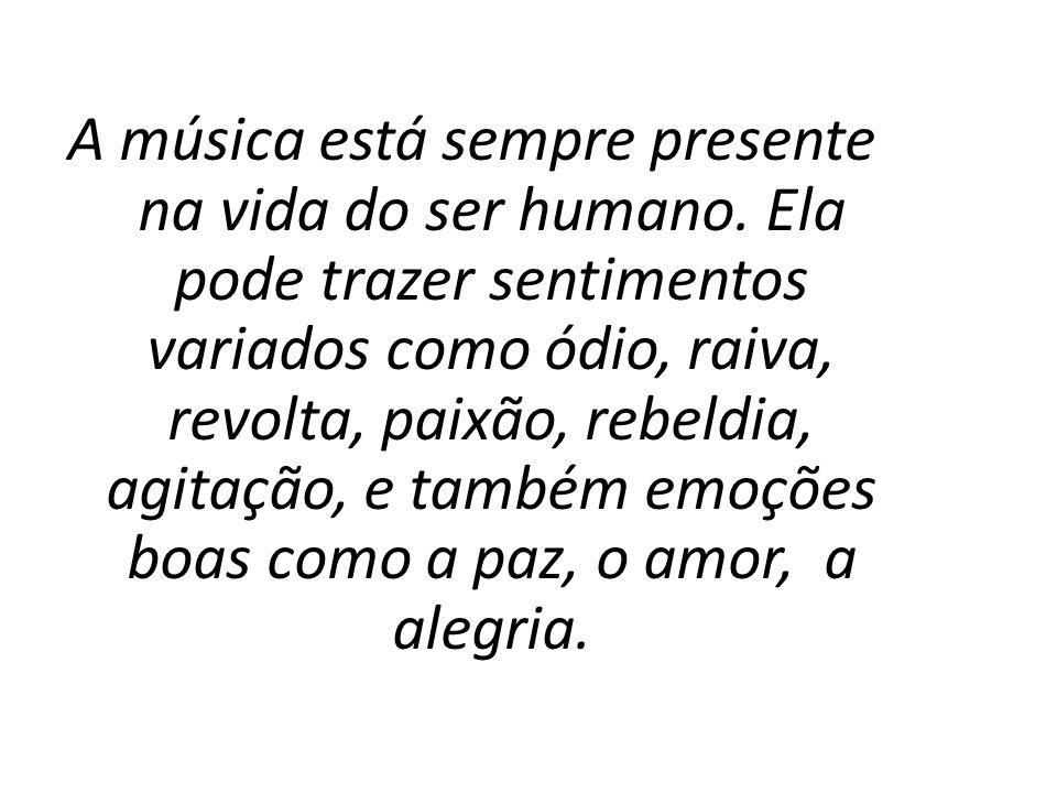 A música está sempre presente na vida do ser humano