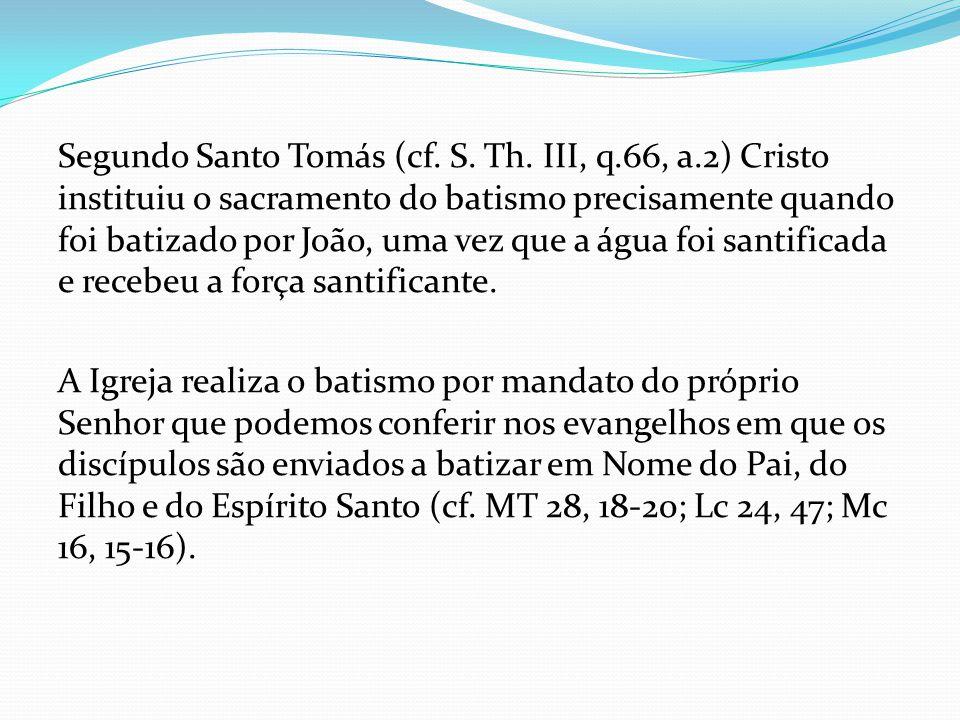 Segundo Santo Tomás (cf. S. Th. III, q. 66, a