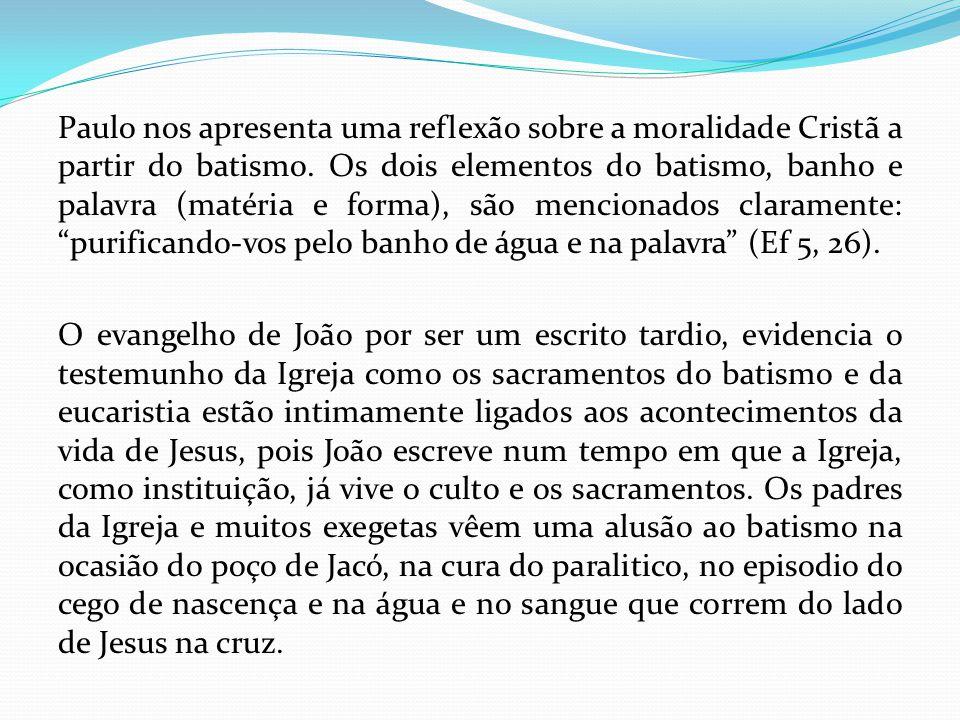 Paulo nos apresenta uma reflexão sobre a moralidade Cristã a partir do batismo.
