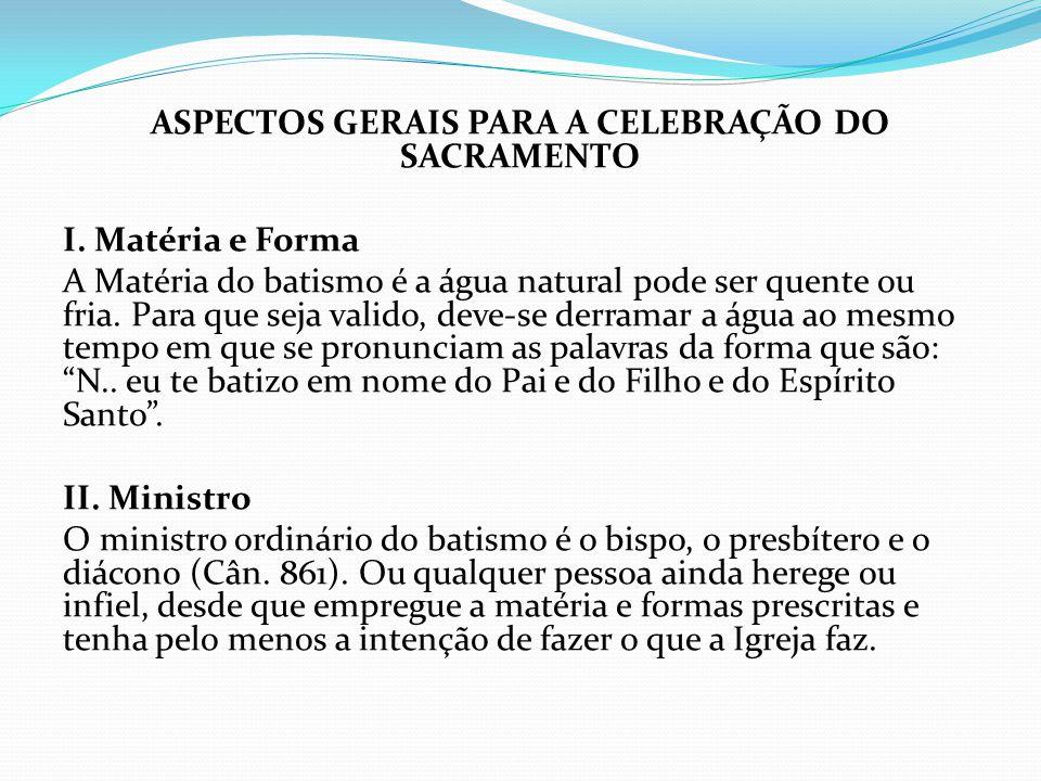 ASPECTOS GERAIS PARA A CELEBRAÇÃO DO SACRAMENTO I
