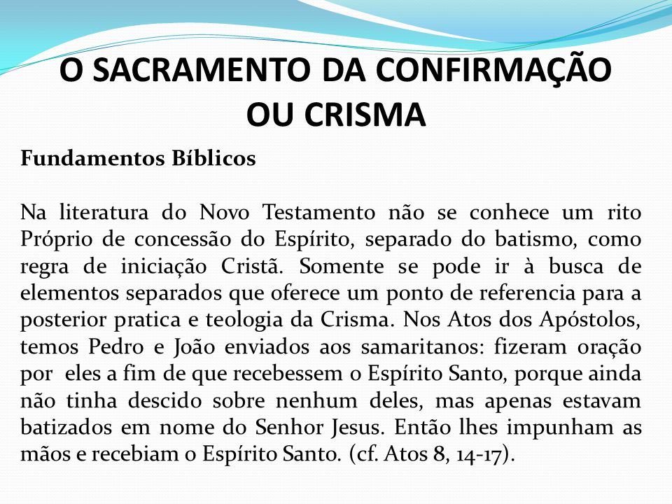O SACRAMENTO DA CONFIRMAÇÃO OU CRISMA
