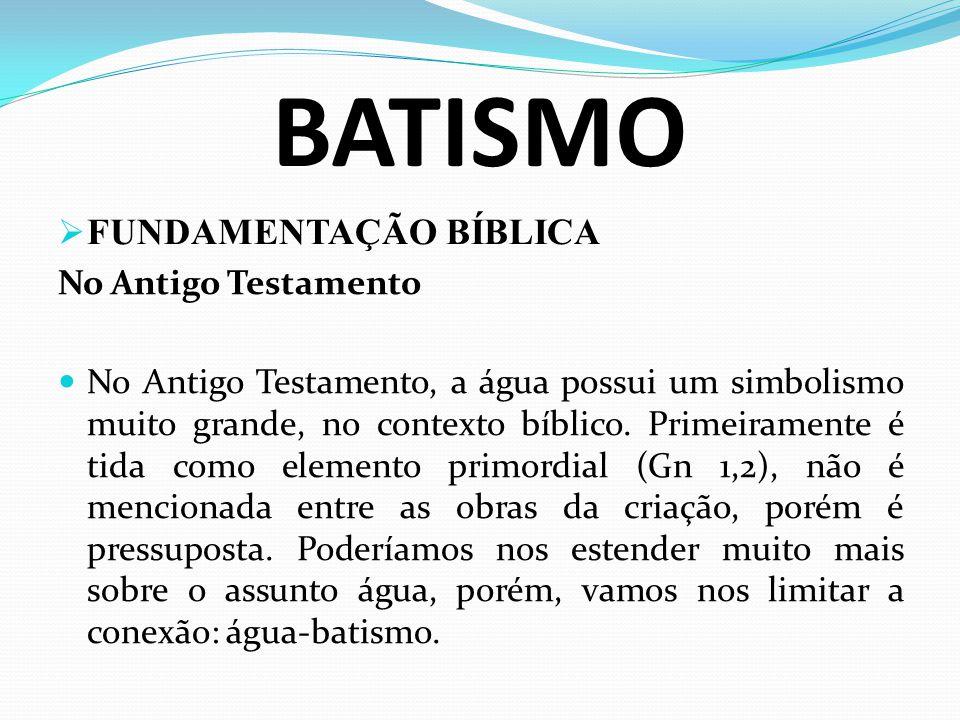 BATISMO FUNDAMENTAÇÃO BÍBLICA No Antigo Testamento