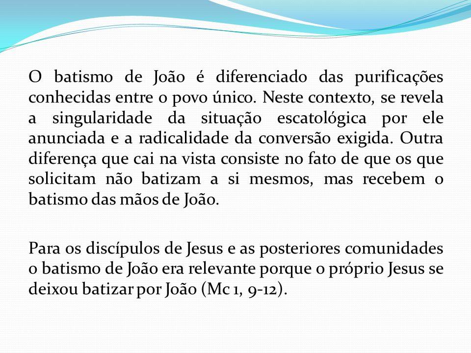 O batismo de João é diferenciado das purificações conhecidas entre o povo único.
