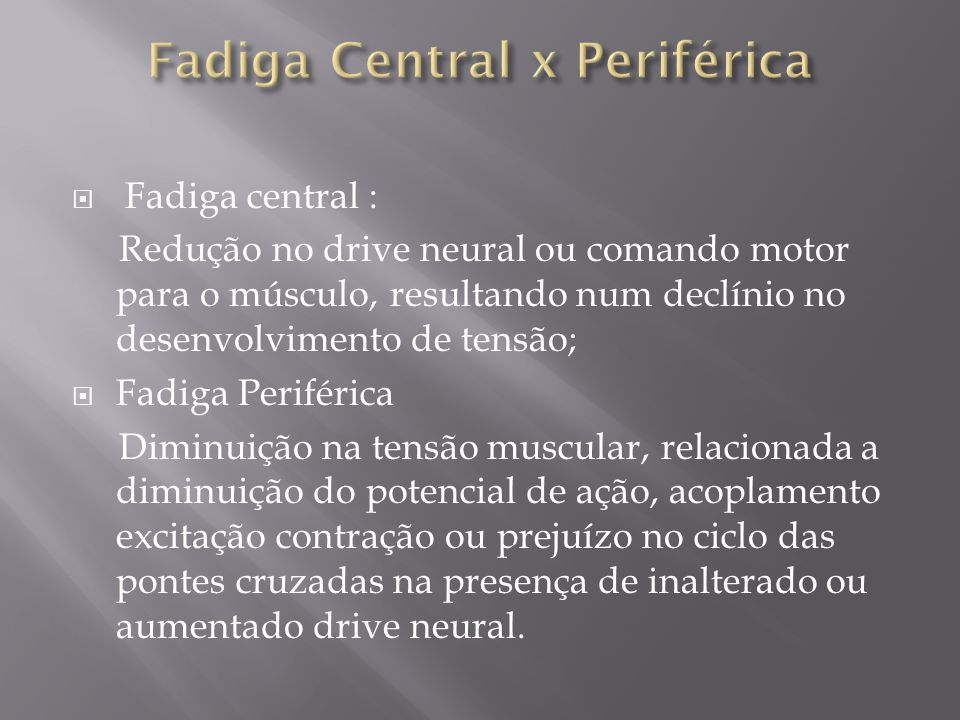 Fadiga Central x Periférica