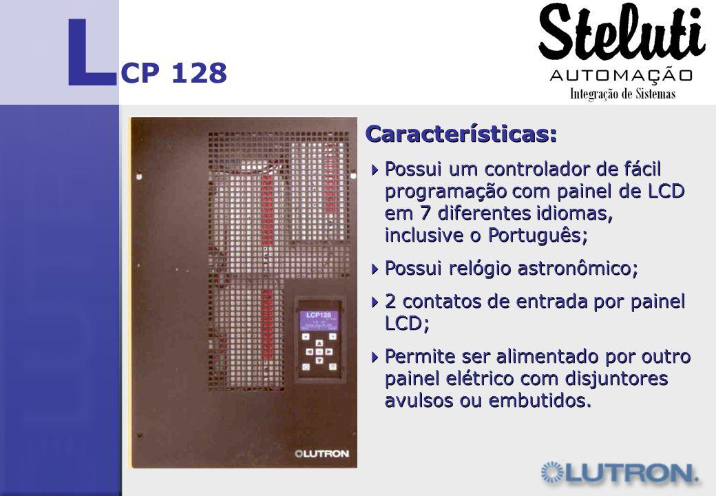 L CP 128. Características: Possui um controlador de fácil programação com painel de LCD em 7 diferentes idiomas, inclusive o Português;
