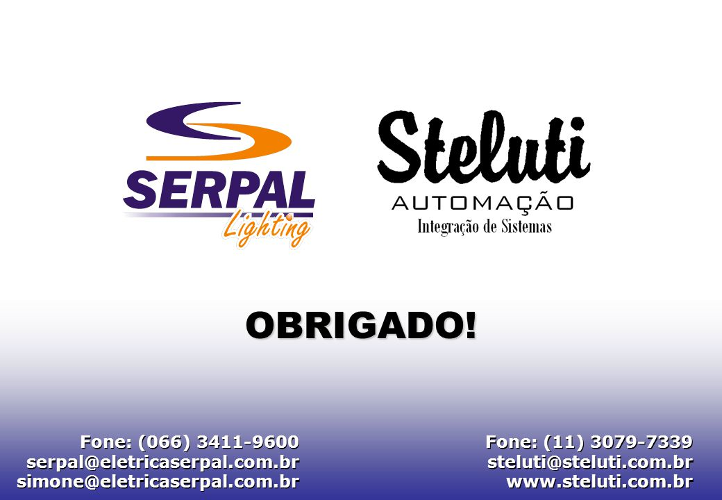 OBRIGADO! Fone: (066) 3411-9600 serpal@eletricaserpal.com.br