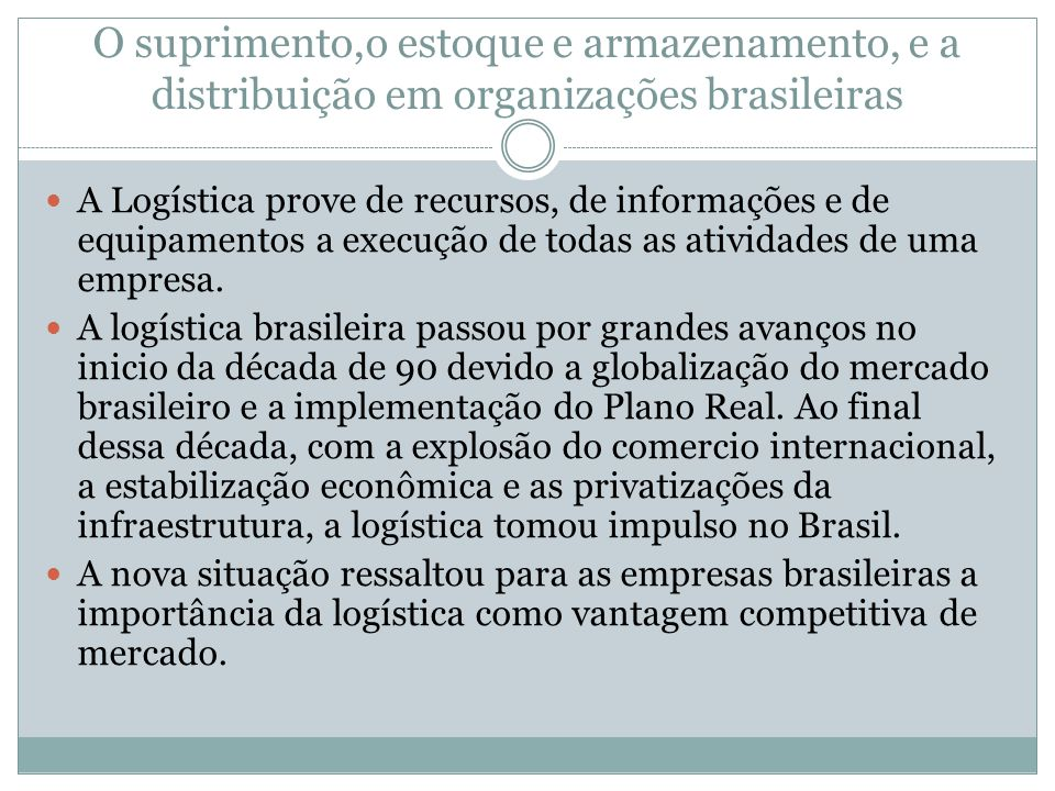 O suprimento,o estoque e armazenamento, e a distribuição em organizações brasileiras