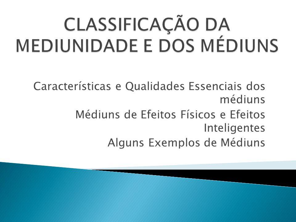 CLASSIFICAÇÃO DA MEDIUNIDADE E DOS MÉDIUNS