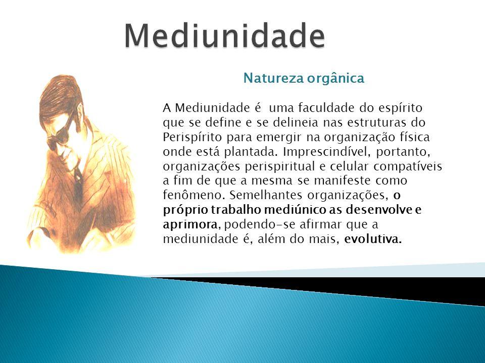 Mediunidade Natureza orgânica