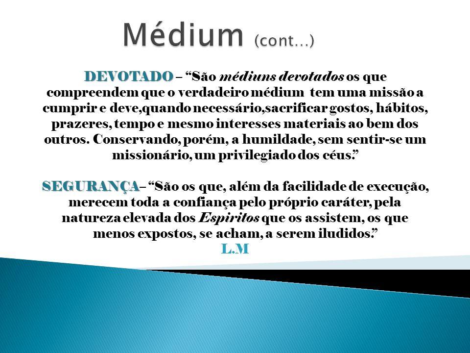 Médium (cont…)