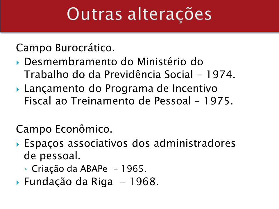 Outras alterações Campo Burocrático.