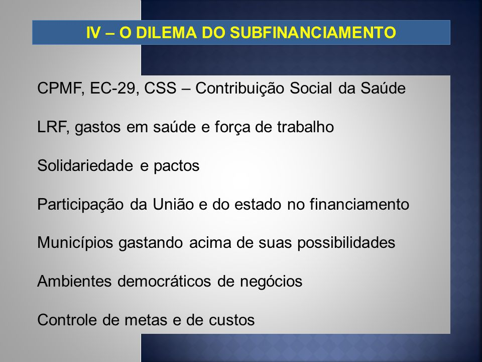 IV – O DILEMA DO SUBFINANCIAMENTO