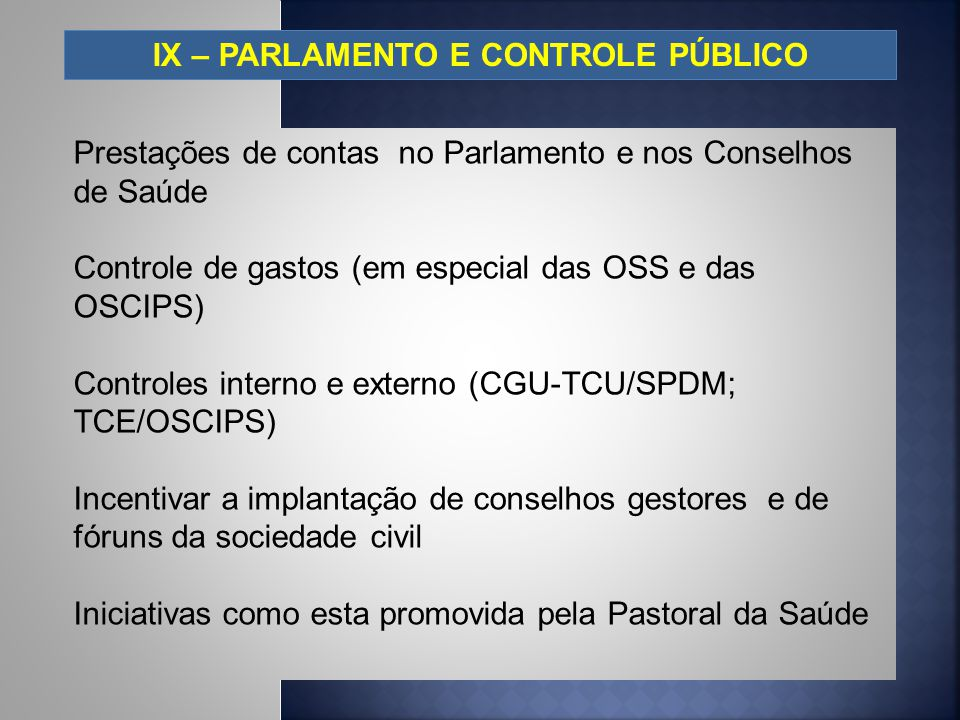IX – PARLAMENTO E CONTROLE PÚBLICO