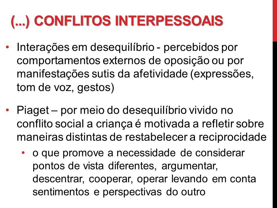 (...) Conflitos interpessoais