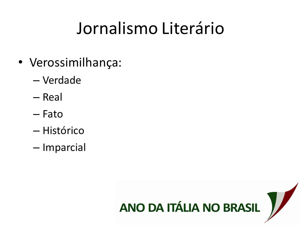 Jornalismo Literário Verossimilhança: Verdade Real Fato Histórico