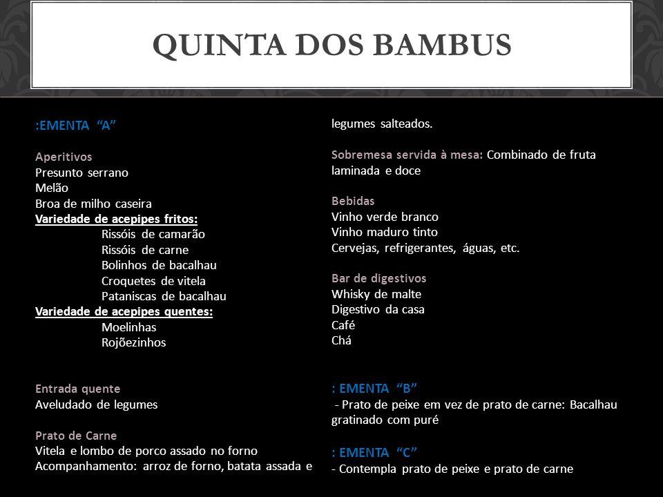 Quinta dos Bambus :EMENTA A : EMENTA B : EMENTA C