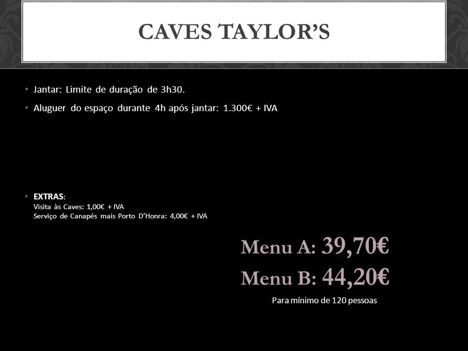 Caves taylor's Menu A: 39,70€ Menu B: 44,20€