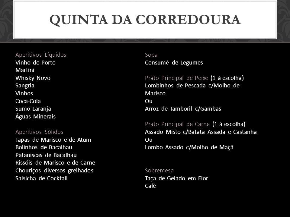 Quinta da corredoura Aperitivos Líquidos Sopa Vinho do Porto