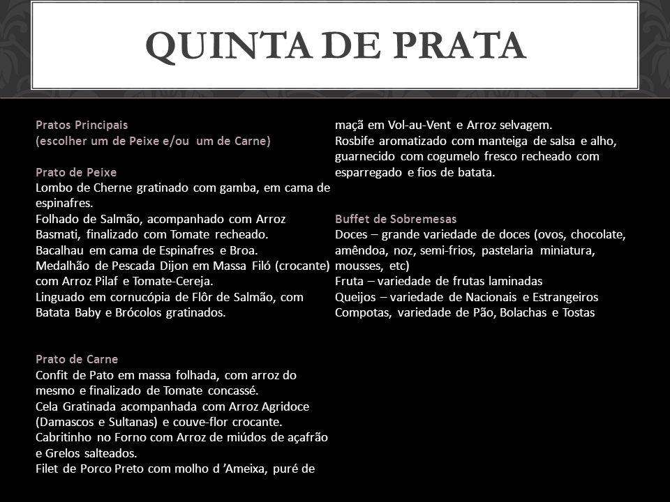 Quinta de prata Pratos Principais