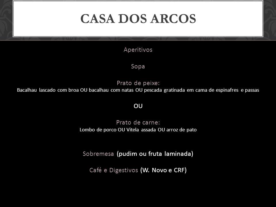Casa Dos Arcos Aperitivos Sopa Prato de peixe: OU Prato de carne: