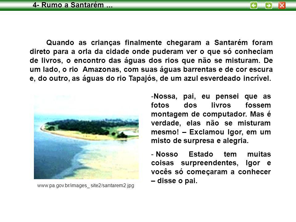 4- Rumo a Santarém ...