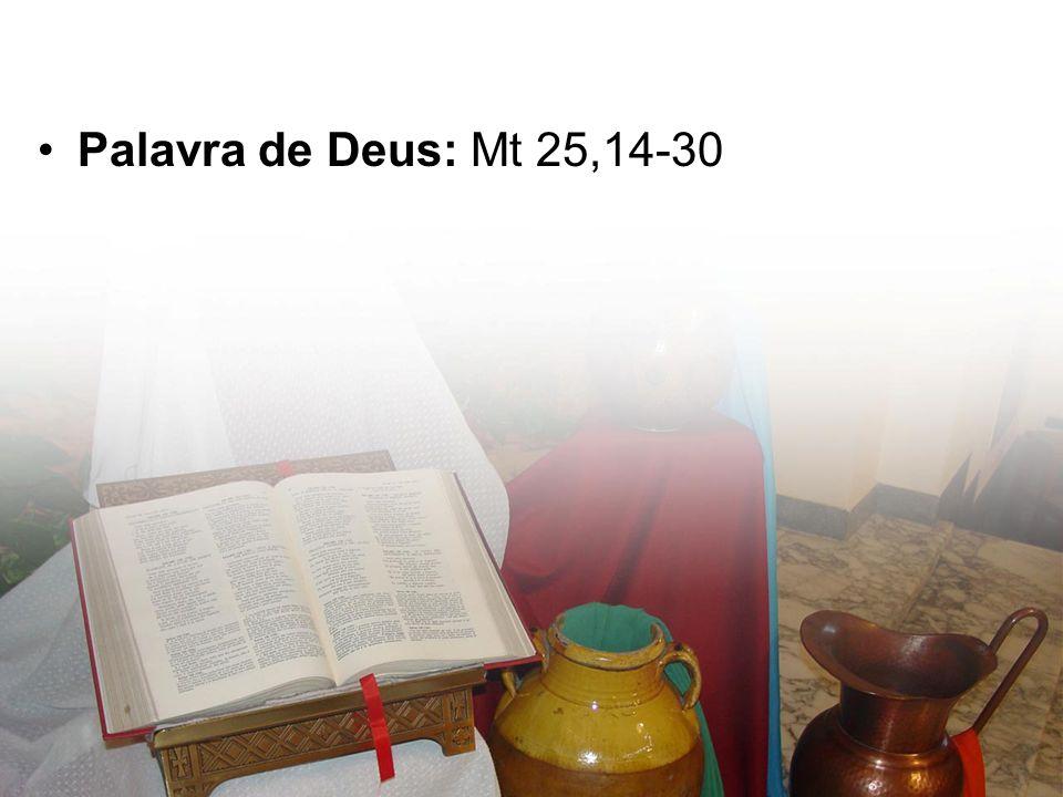 Palavra de Deus: Mt 25,14-30