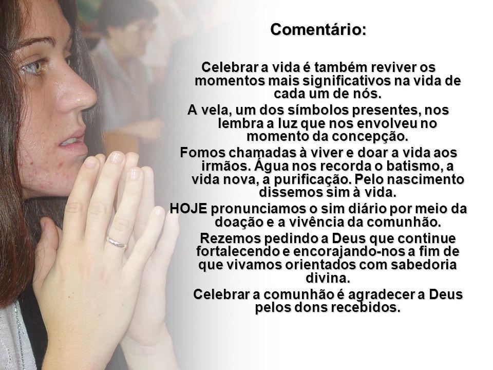 Celebrar a comunhão é agradecer a Deus pelos dons recebidos.