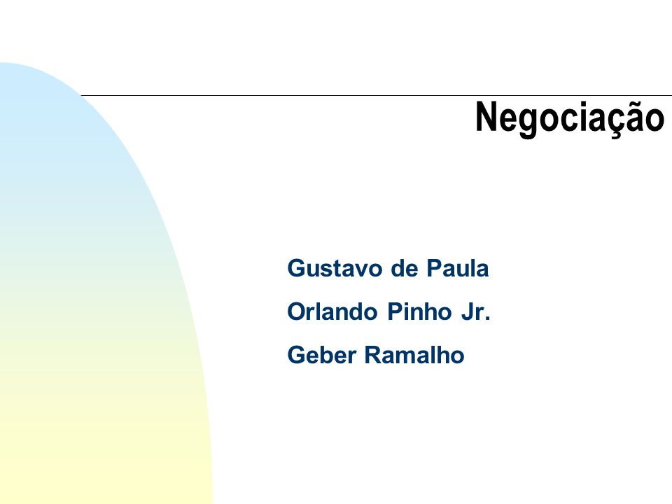Gustavo de Paula Orlando Pinho Jr. Geber Ramalho