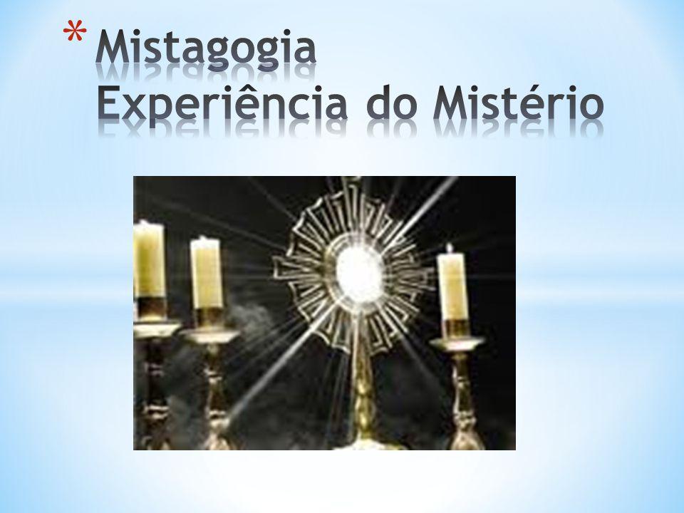 Mistagogia Experiência do Mistério